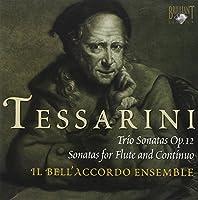 Tessarini - Trio Sonatas Op. 12; Two Sonatas for Flute and Continuo