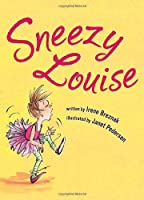 Sneezy Louise (Picture Book)