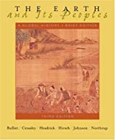 The Earth and Its Peoples: a Global History, Brief Ed: Complete