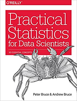 Practical Statistics for Data Scientists: 50 Essential Concepts by [Bruce, Peter, Bruce, Andrew]