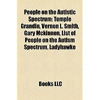 People on the Autistic Spectrum: Temple Grandin, Vernon L. Smith, Gary McKinnon, List of People on the Autism Spectrum, Ladyhawke