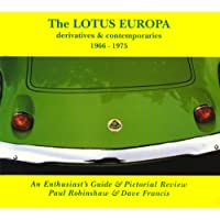 Lotus Europa, Derivatives and Contemporaries 1966-1975: An Enthusiast's Guide and Pictorial Review