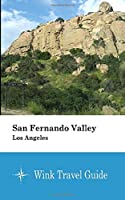 San Fernando Valley (Los Angeles) - Wink Travel Guide