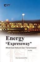"Energy ""Expressway"": West-East Natural Gas Transmission (Created in China)"