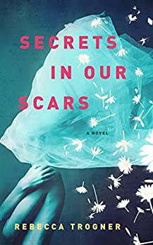 Secrets In Our Scars by [Trogner, Rebecca]