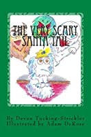 The Very Scary Santa Tail (A Very Scary Tail)