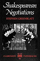Shakespearean Negotiations (Clarendon Paperbacks)