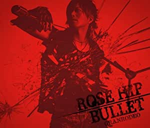 ROSE HIP-BULLET(初回生産限定盤)(DVD付)