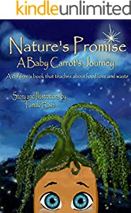Nature's Promise: A Baby Carrot's Journey: A children's book that teaches about food loss and waste (English Edition)