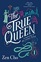 TRUE QUEEN, THE (SORCERER TO THE CROWN NOVEL, A)