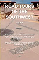 Road Tours Of The Southwest, Book 9: National Parks & Monuments, State Parks, Tribal Park & Archeological Ruins (Kanab To Grand Canyon ––North Rim Country)