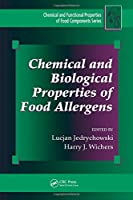 Chemical and Biological Properties of Food Allergens (Chemical & Functional Properties of Food Components)