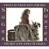 Sugar Hunter~THE BEST LOVE SONGS OF CHARA~(初回生産限定盤)(DVD付)