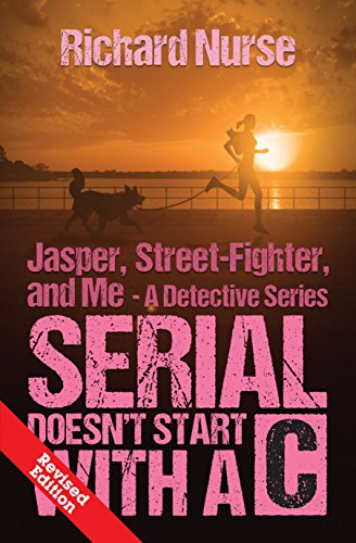 Serial Doesn't Start with a C (REVISED EDITION) (Jasper, Street-Fighter, and Me Book 3) (English Edition)