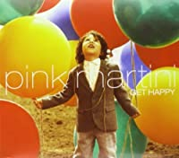 Get Happy by Pink Martini (2013-09-24)