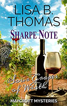 Sharpe Note: Sour Grapes of Wrath (Maycroft Mysteries Book 7) by [Thomas, Lisa B.]