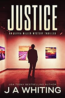 Justice (An Olivia Miller Mystery Book 4) by [Whiting, J A]