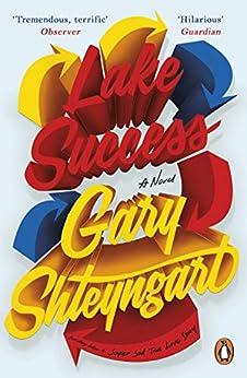 Lake Success by [Shteyngart, Gary]