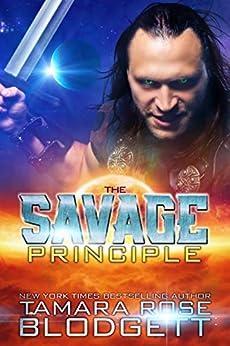 The Savage Principle (#3): New Adult Dark Paranormal/Sci-fi Romance (The Savage Series) by [Blodgett, Tamara Rose]