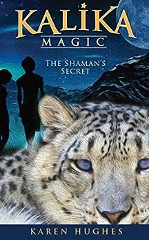 [Hughes, Karen]のThe Shaman's Secret (Kalika Magic Book 2) (English Edition)
