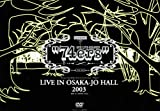 74ers LIVE IN OSAKA-JO HALL 2003 [DVD]
