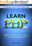 PHP Programming: PHP Crush Course! Learn PHP Programming in 4 hours! PHP for Beginners - Smart and Easy Ways to learn PHP...