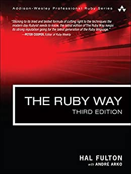 The Ruby Way: Solutions and Techniques in Ruby Programming (Addison-Wesley Professional Ruby Series) by [Fulton, Hal, Arko, André]
