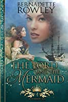 The Lord and the Mermaid: An Epic Fantasy Romance Novel (Queenmakers Saga)