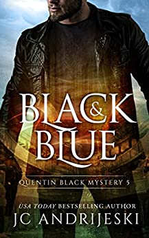 Black And Blue: Quentin Black Paranormal Mystery #5 (Quentin Black Mystery) by [Andrijeski, JC]