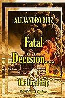 Fatal Decision... the Final Trip