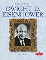 Dwight D. Eisenhower (Profiles of the Presidents)