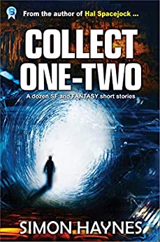 Collect One-Two: A dozen SF and Fantasy short stories by [Haynes, Simon]