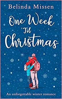 One Week 'Til Christmas: The perfect holiday romance this Christmas! by [Missen, Belinda]