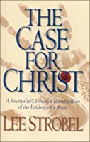 The Case for Christ: A Journalist's Personal Investigation of the Evidence for Jesus With Book