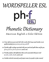 Wordspeller ESL Phonetic Dictionary: American English 2-Color Edition