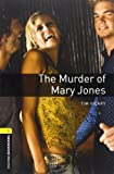 Oxford Bookworms Library Plyscpt 1 Murder Of Mary Jones 3rd