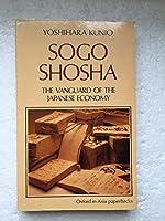 Sogo Shosha: The Vanguard of the Japanese Economy (Oxford in Asia Paperbacks)