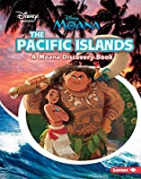 The Pacific Islands (Disney Learning: Moana Discovery Book)