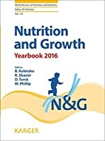 Nutrition and Growth: Yearbook 2016 (World Review of Nutrition and Dietetics)