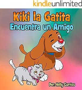 Kiki la gatita encuentra un amigo (spanish early reader books for kids nº 2) (Spanish Edition)