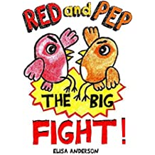 Red and Pep-The Big Fight! - A Bedtime Story Picture Book for Kids Ages 3-5 years with lovely colored pictures: A read aloud tale with a lovely message for keeping true friendships