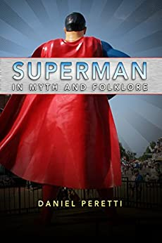 Superman in Myth and Folklore by [Peretti, Daniel]