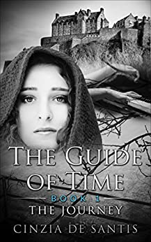 The Guide of Time: Book I  The Journey by [De Santis, Cinzia]