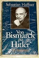 Von Bismarck zu Hitler. Ein Rueckblick