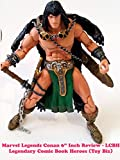"Review: Marvel Legends Conan 6"" Inch Review - LCBH Legendary Comic Book Heroes (Toy Biz)"