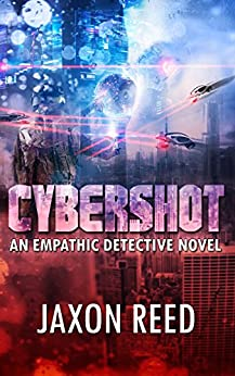 Cybershot: An Empathic Detective Novel (The Empathic Detective Book 3) by [Reed, Jaxon]