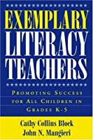 Exemplary Literacy Teachers: Promoting Success for All Children in Grades K-5 (Solving Problems in Teaching of Literacy)