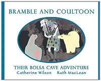 Bramble and Coultoon: 3: Their Bolsa Cave Adventure