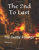 The 2nd To Last: The Deadly Revenge (Legal Underpinnings)