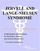 Jervell and Lange-Nielsen Syndrome - A Bibliography and Dictionary for Physicians, Patients, and Genome Researchers